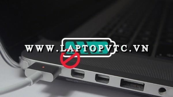 Hướng dẫn cách khắc phục lỗi không sạc được pin laptop